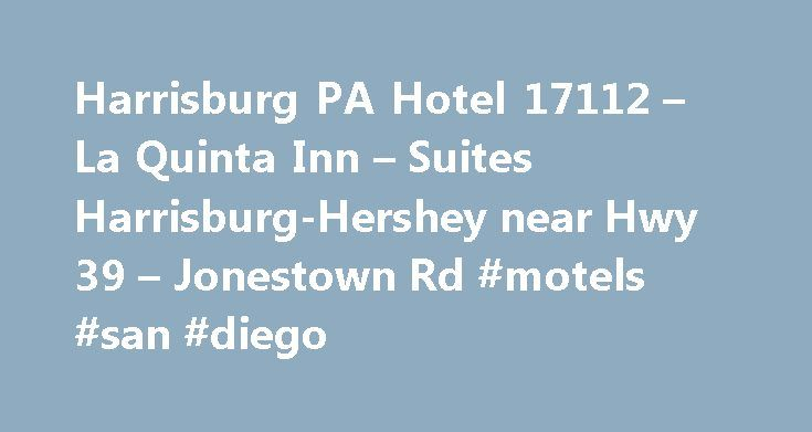 Harrisburg PA Hotel 17112 – La Quinta Inn – Suites Harrisburg-Hershey near Hwy 39 – Jonestown Rd #motels #san #diego http://hotel.remmont.com/harrisburg-pa-hotel-17112-la-quinta-inn-suites-harrisburg-hershey-near-hwy-39-jonestown-rd-motels-san-diego/  #laquinta motels # Harrisburg-Hershey The Harrisburg – Hershey, PA Area Our brand new La Quinta Inn Suites Harrisburg-Hershey Hotel is located off I-81 at Exit 77, in Harrisburg, PA, with the towns of Hershey and Lebanon, PA close by. We re…