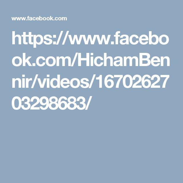 https://www.facebook.com/HichamBennir/videos/1670262703298683/