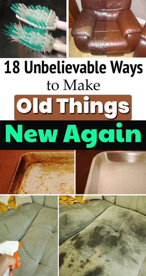 Ever Wondered How To Make Old Things New Again From Turning Your