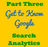 """New Blog Post by Stephanie -  """"Part 3: Get to Know Google - Search Analytics"""" Check it out now!"""