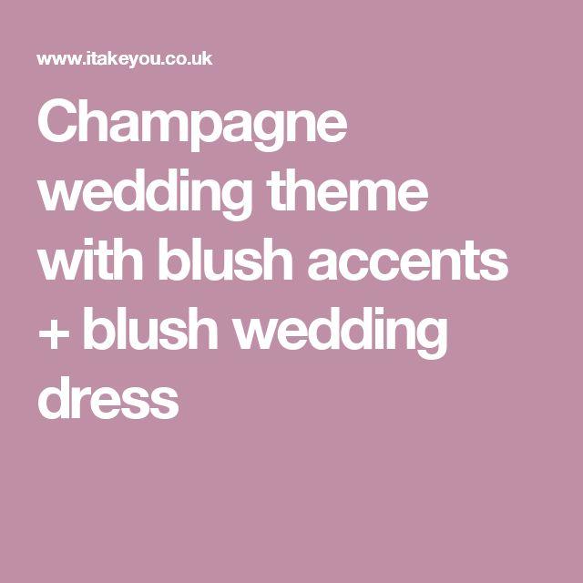 Champagne wedding theme with blush accents + blush wedding dress