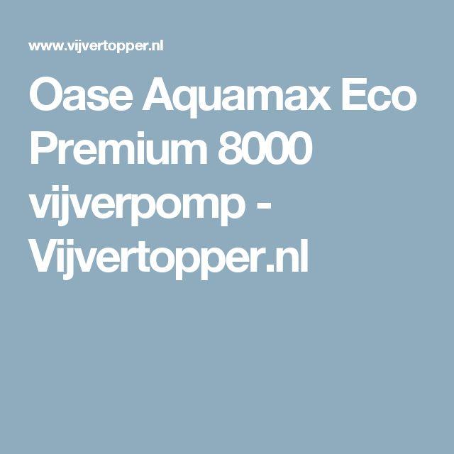 Oase Aquamax Eco Premium 8000 vijverpomp - Vijvertopper.nl