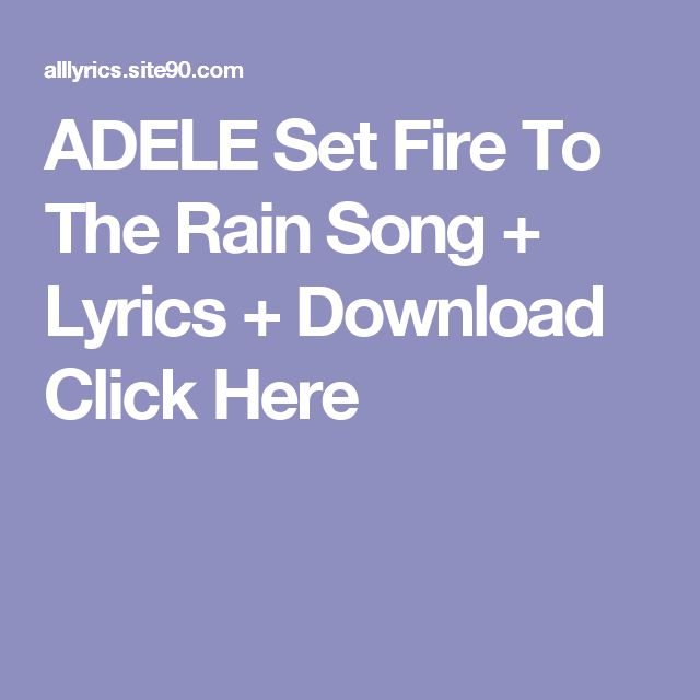 ADELE Set Fire To The Rain Song + Lyrics + Download  Click Here