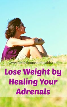 Heal your adrenal glands and lose weight