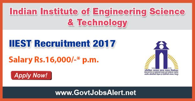 """IIEST Recruitment 2017 - Hiring Project Fellow Post, Salary Rs.16,000/- : Apply Now !!!  The Indian Institute of Engineering Science & Technology – IIEST Recruitment 2017 has released an official employment notification inviting interested and eligible candidates to apply for the positions of Project Fellow in a DST-funded research project entitled""""(I) Exploration of AIE Active Supramolecular Aggregates and Polymers: Design Strategy, Syntheses and Applications."""