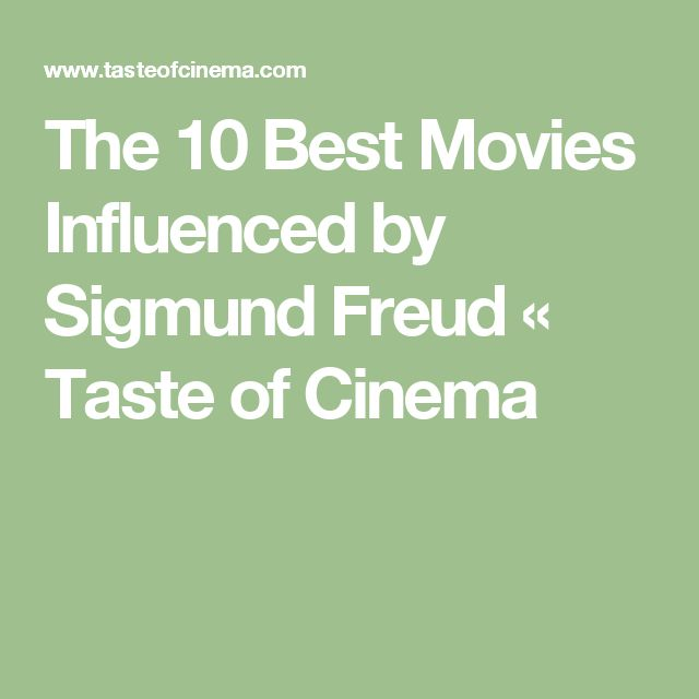 The 10 Best Movies Influenced by Sigmund Freud « Taste of Cinema