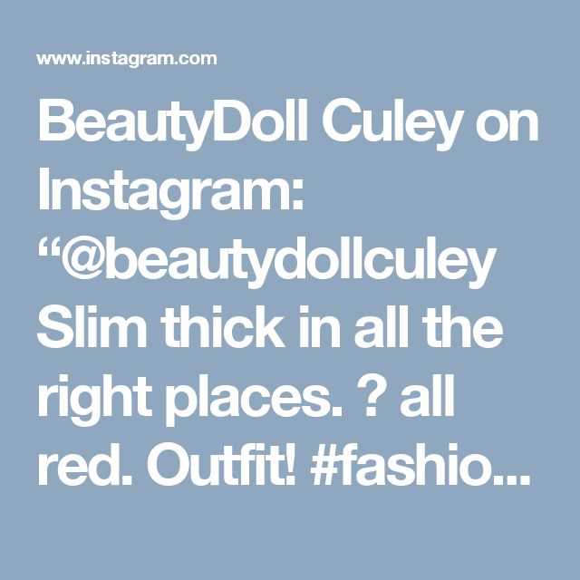 """BeautyDoll Culey on Instagram: """"@beautydollculey Slim thick in all the right places. 😊 all red. Outfit!  #fashion #style #stylish #love #me #cute #photooftheday #nails…"""""""