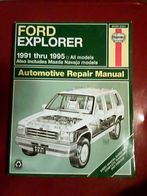 All Ford Explorer and Mazda Navajo Models 1991 Through 1995 Ford Explorer /& Mazda Navajo Automotive Repair Manual