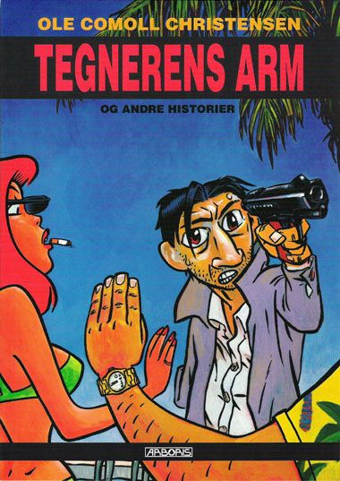 Tegnerens Arm and other stories. Words and art by Comoll. Publisher: ARBORIS