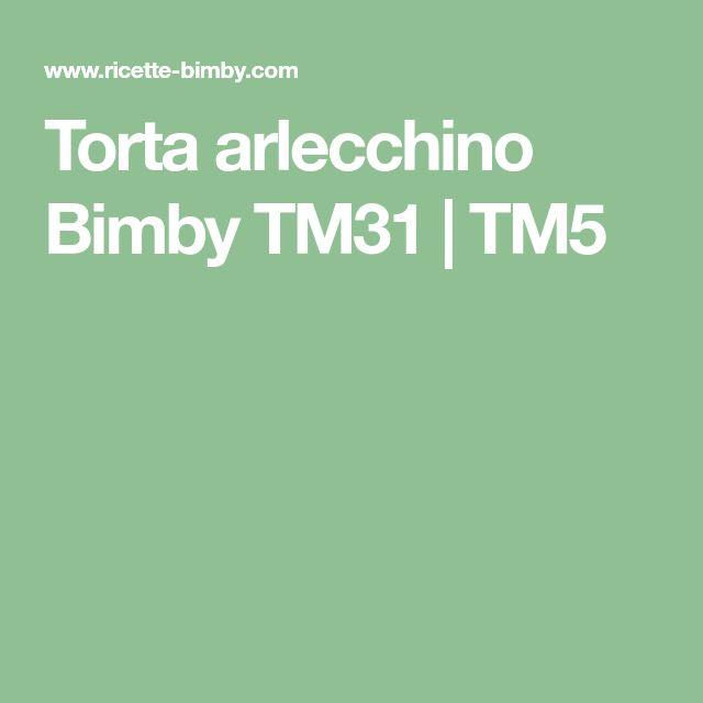 Torta arlecchino Bimby TM31 | TM5