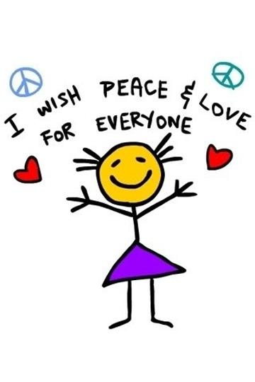 I wish Peace and Love for EVERYONE!  Happy New Year #2013