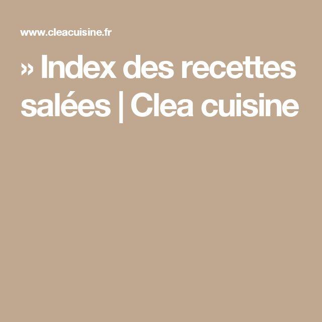 » Index des recettes salées | Clea cuisine