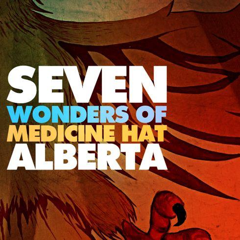 7 Wonders of Medicine Hat, Alberta | Editing Luke