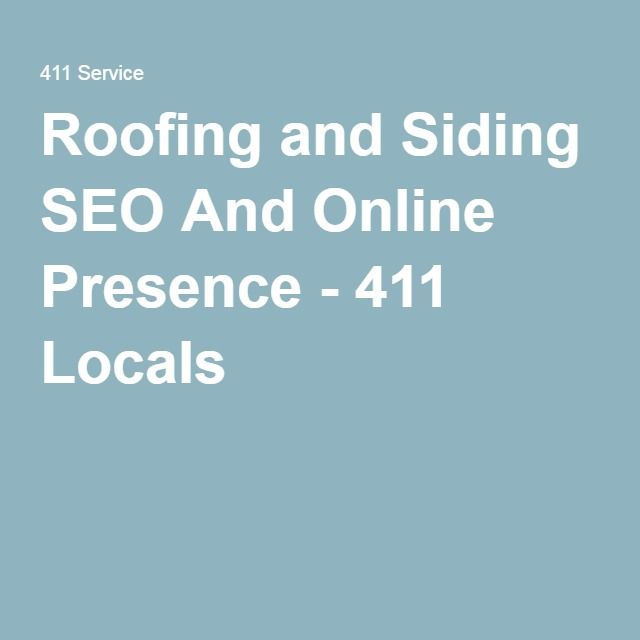 Roofing and Siding SEO And Online Presence - 411 Locals