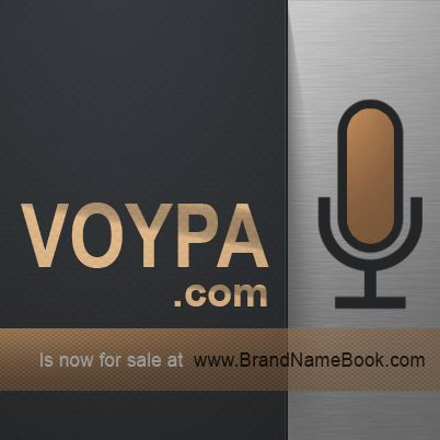 voypa.com      VOYPA is a catchy, easy to spell and hard to forget brand name. Great name for a VOIP services provider , recording studio, Telecom services etc.    VOYPA.com is NOW FOR SALE at www.BrandNameBook.com