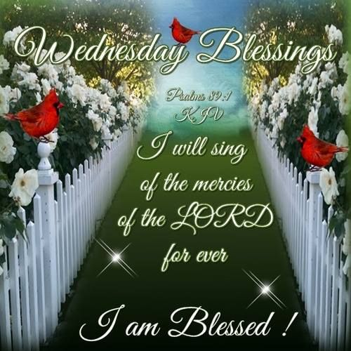 Wednesday Blessings. Psalms 89:1 KJV.