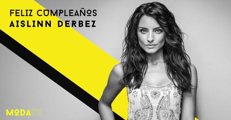 ¡Feliz cumpleaños Aislinn Derbez! #moda911 #méxico #moda #felizcumpleaños #AislinnDerbez #actriz #alamala #fashionista #itgirl #EugenioDerbez #mexicana
