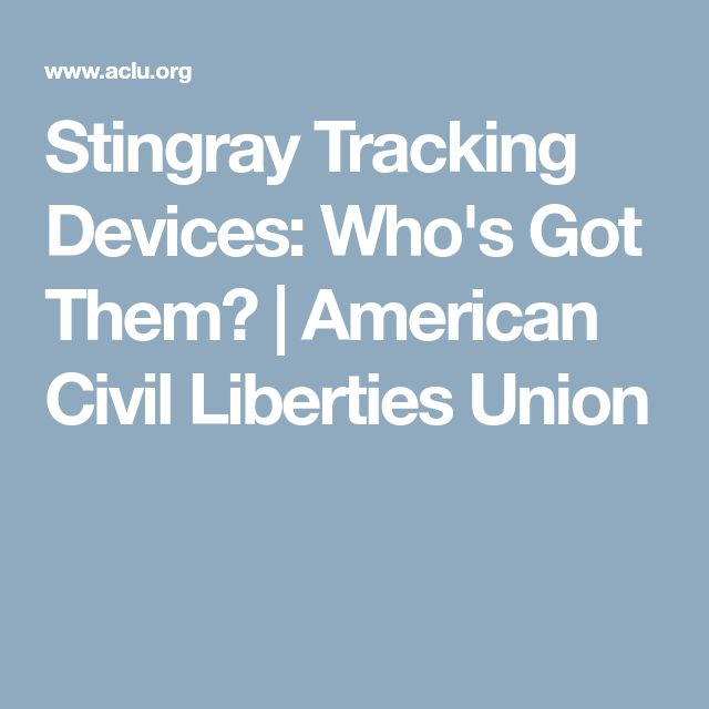 Stingray Tracking Devices: Who's Got Them? | American Civil Liberties Union