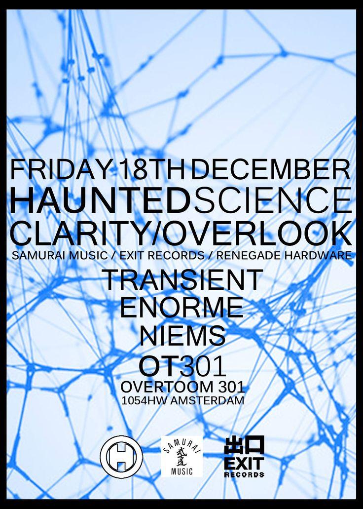 Haunted Science Amsterdam @OT301 Fri 18 December 2015 w/ Clarity & Overlook