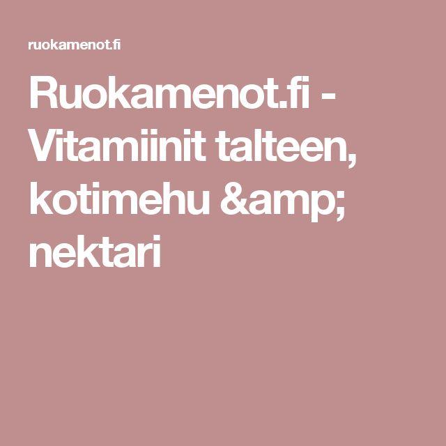 Ruokamenot.fi - Vitamiinit talteen, kotimehu & nektari