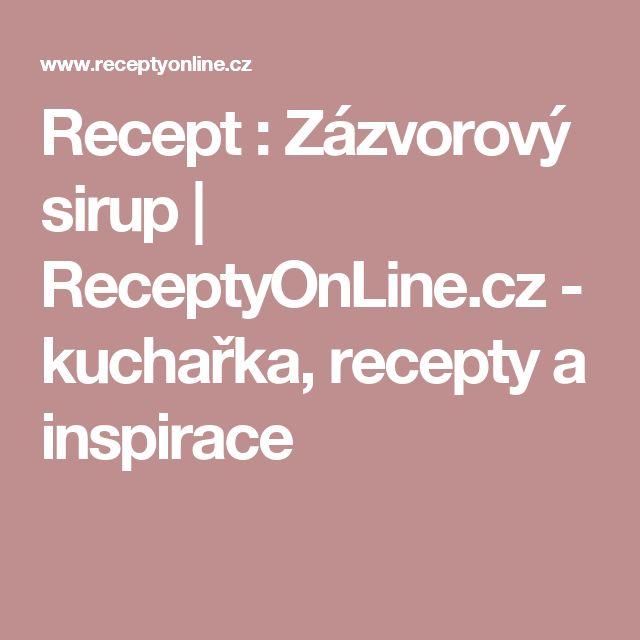 Recept : Zázvorový sirup | ReceptyOnLine.cz - kuchařka, recepty a inspirace