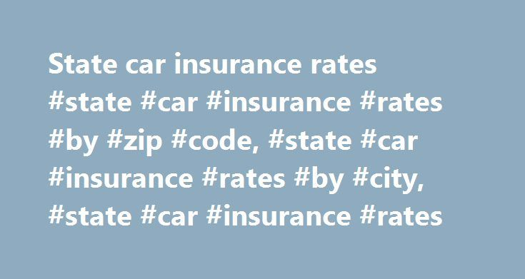 State car insurance rates #state #car #insurance #rates #by #zip #code, #state #car #insurance #rates #by #city, #state #car #insurance #rates http://germany.nef2.com/state-car-insurance-rates-state-car-insurance-rates-by-zip-code-state-car-insurance-rates-by-city-state-car-insurance-rates/  # State car insurance rates CarInsurance.com commissioned Quadrant Information Services to provide a report of average auto insurance rates for a 2016 Honda Accord for nearly every ZIP code in the United…