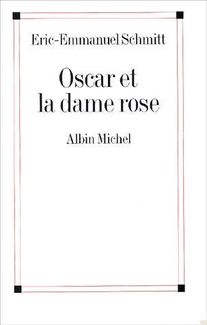 ERIC-EMMANUEL SCHMITT - Oscar et la dame rose