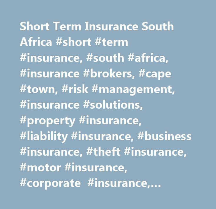 Short Term Insurance South Africa #short #term #insurance, #south #africa, #insurance #brokers, #cape #town, #risk #management, #insurance #solutions, #property #insurance, #liability #insurance, #business #insurance, #theft #insurance, #motor #insurance, #corporate #insurance, #insurance #policies, #insurance #market, #insurance #premiums, #insurance #claims, #financial #service #providers…