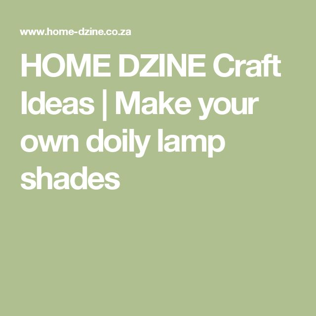 25 best ideas about doily lamp on pinterest lamp shade Make your own shade house