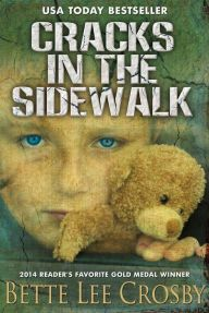 Cracks in the Sidewalk By Bette Lee Crosby - A USA Today bestselling author delivers this award-winning story of loyalty and perseverance: Claire McDermott never stopped searching for her missing grandchildren. When a battered envelope arrives at her house, can she dare to hope?