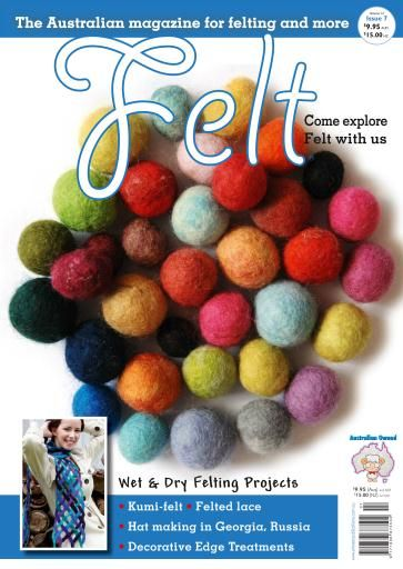 Quality Felt Magazine published in Australia and available from Australian Needle Arts http://www.australianneedlearts.com.au/Felt%20Magazine%20Issue%2016