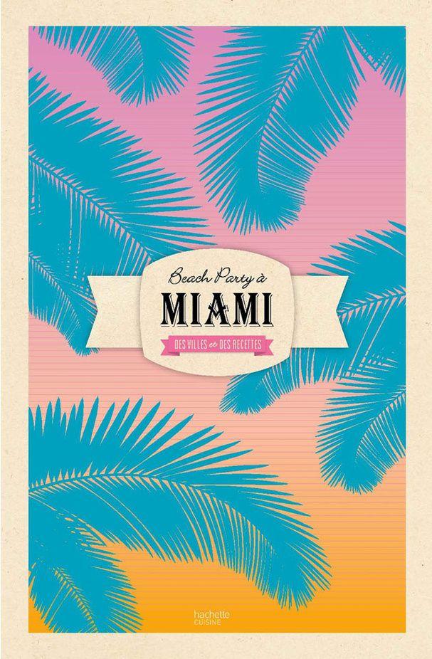 """""""Beach Party à Miami"""" de Claire Guigal, Aurélie Rouquette et Laure Sirieix"""