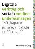 Digitala verktyg och sociala medier i undervisningen behandlar hur man praktiskt kan använda digitala verktyg och sociala medier i alla ämnen i grundskolan.Läs merBoken innehåller en gedigen genomgång av digitala verktyg och sociala medier samt beskriver genom konkreta planeringsexempel hur de kan användas för att eleverna ska nå kunskapskraven. I boken ges också exempel på hur arbetslag kan arbeta för att tillsammans utveckla ny kunskap inom området.Digitala verktyg och sociala medier i…