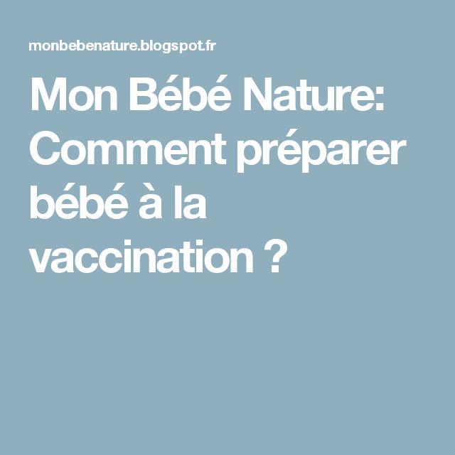 Mon Bébé Nature: Comment préparer bébé à la vaccination ?