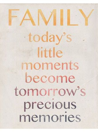 FAMILY today's little moments become tomorrow's precious memories #quote #wall #art