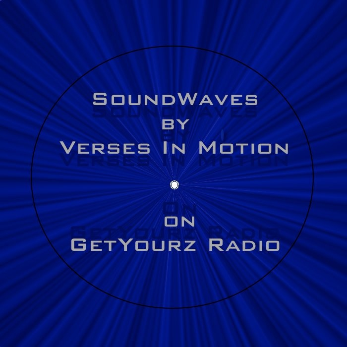 """""""SoundWaves"""" presented by Verses In Motion is a World Wide Dj Mix Show every Tuesday at 9pm est. on GetYourz Radio Dj's from across the globe. Tune In www.getyourzworld.com"""