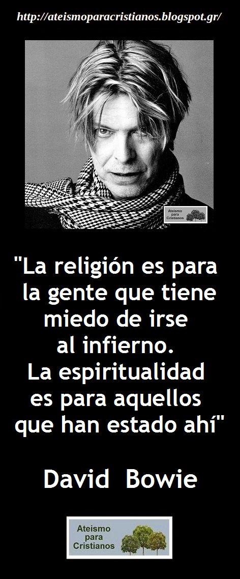 Ateismo para Cristianos.: Frases Célebres Ateas. David Bowie.