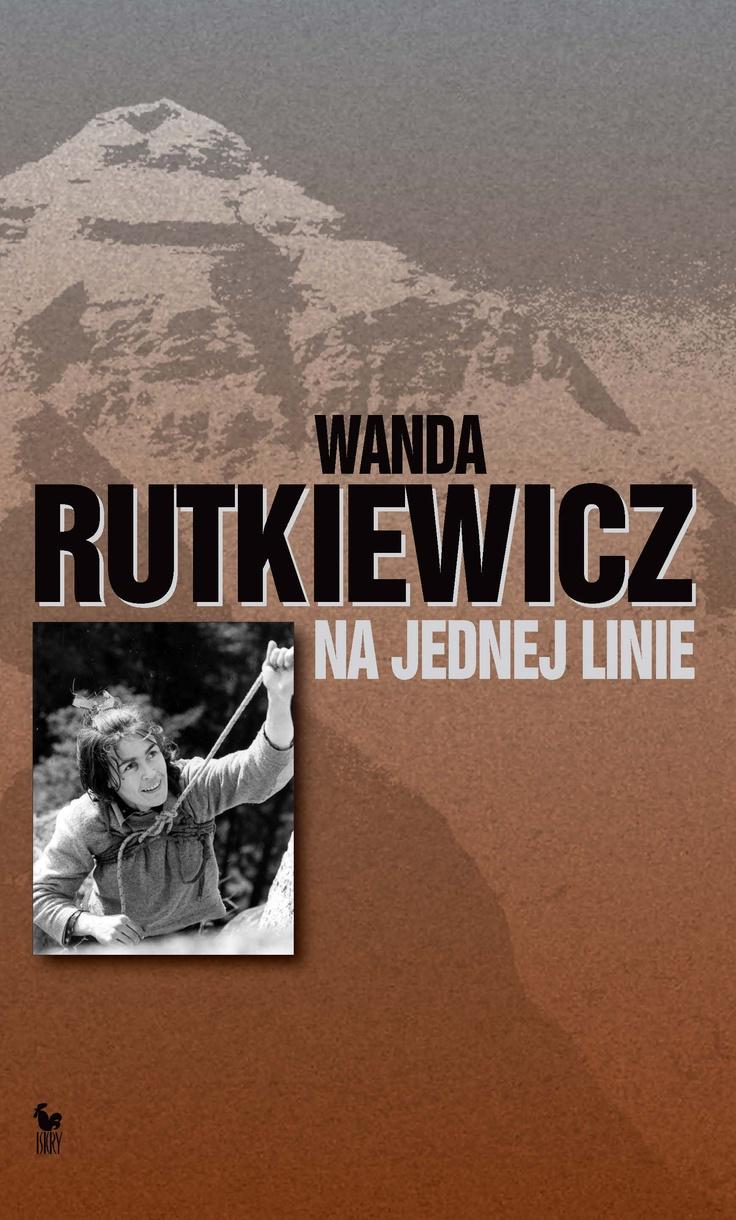 """""""Na jednej linie"""" Wanda Rutkiewicz Współpraca autorska: Ewa Matuszewska Published by Wydawnictwo Iskry 2010"""