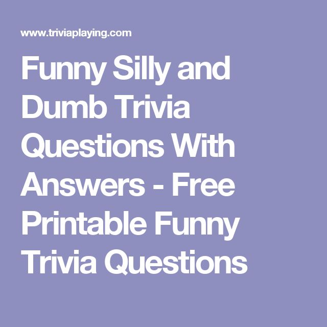 25+ best ideas about Trivia questions on Pinterest | Fun ... Questions And Answers Funny