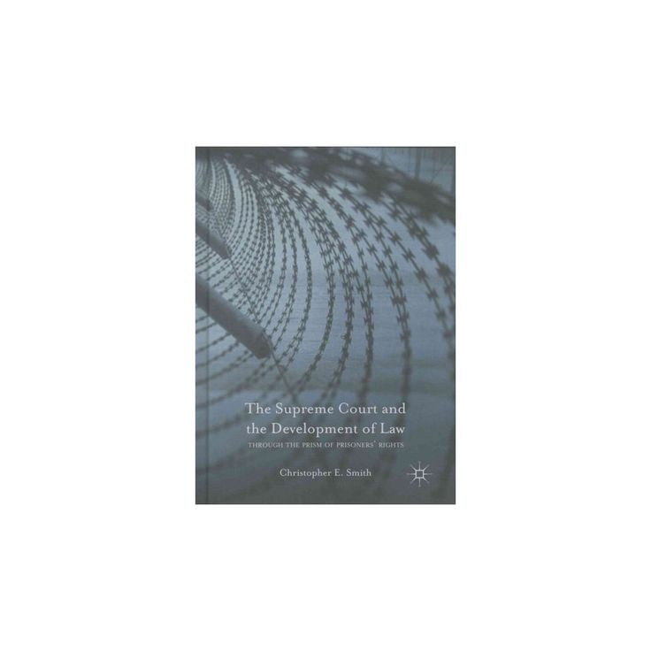 Supreme Court and the Development of Law : Through the Prism of Prisoners' Rights (Hardcover)