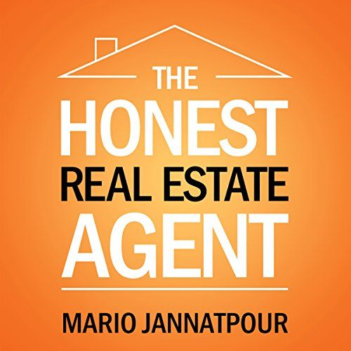The Honest Real Estate Agent: A Training Guide for a Successful First Year and Beyond as a Real Estate Agent:   Thousands of new real estate agents have bought The Honest Real Estate Agent/i since it was first published in 2011. This audiobook will help you build a fulfilling and meaningful career. One of the drawbacks of most real estate schools is they teach you only how to pass the real estate exam. They don't teach you how to succeed as a real estate Agent once you get your license...