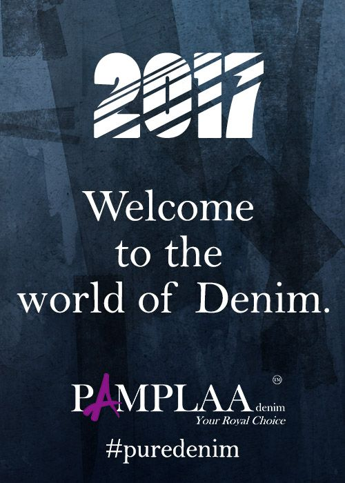 Welcome 2017 with new world of denim. Pamplaa entering India this winters. All new designs, stay tuned for more..  #puredenim #royalchoice #authenticdenim #jeans #denimfashion