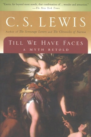 """Another great C.S. Lewis book, """"Till We Have Faces"""". Really great, one of my favorites!"""