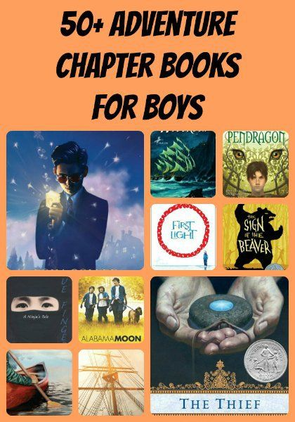 50 Adventure Chapter Books For Boys in Elementary and Middle School (from the Jenny Evolution): adventurous, edge-of-your-seat reading draws children into these books, with characters and situations that are extra appealing to boys