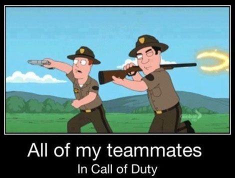 No just me! I stink at that game! But my brother wants me to play live with him and i end up shooting our team mates instead off the bad guys!