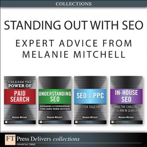 Standing Out with SEO: Expert Advice from Melanie Mitchell (Collection) (2nd Edition)