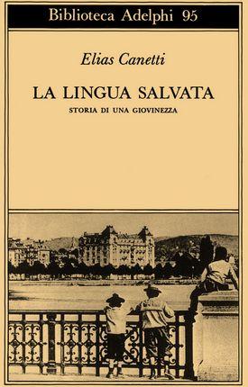 La lingua salvata - Elias Canetti