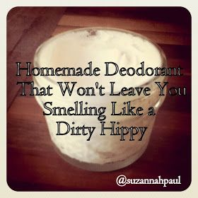 suzannah paul | the smitten word: homemade deodorant that won't leave you smelling like a dirty hippie