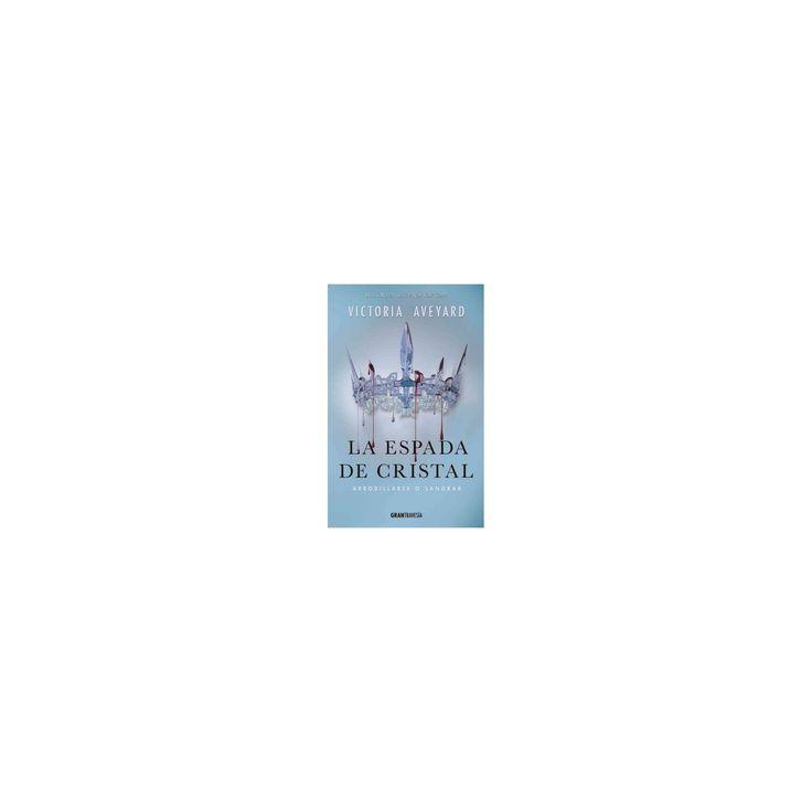 La espada de cristal / The crystal sword (Paperback) (Victoria Aveyard)