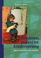 Martine M. Delfos. Kinderen, ouders en kinderopvang: samen opvoeden in de driehoek. Plaats: 441 DELF.